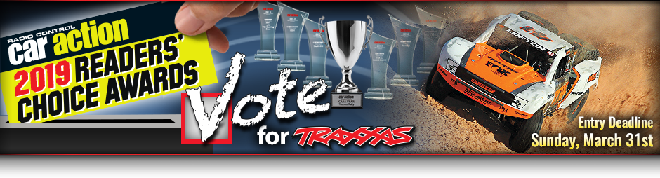 Vote for Traxxas in the 2018 Readers' Choice Awards! Entry Deadline is Friday, March 30th.